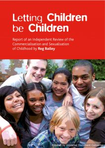Letting children be children: Report of an independentrReview of the commercialisation and sexualisation of childhood.